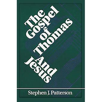 The Gospel of Thomas and Jesus by Patterson & Stephen J.