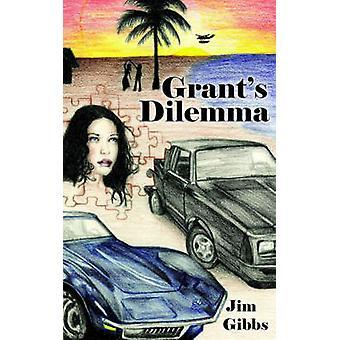 Grants Dilemma by Gibbs & Jim