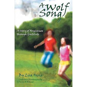 Une histoire de la chanson A Wolf de pardon par Gratitude par Osina & Lisa