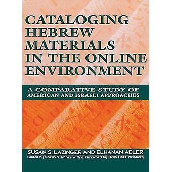 Catalogazione materiali ebraici nello studio comparativo di approcci americani ed israeliani da Lazinger & Susan ambiente Online A
