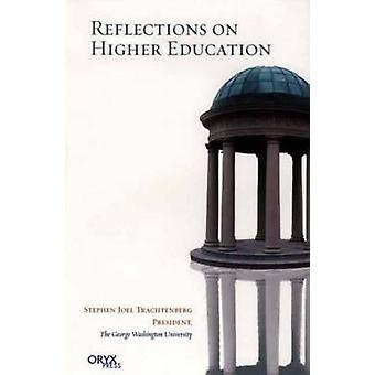 Reflections on Higher Education by Trachtenberg & Stephen Joel