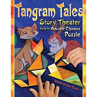 Tangram Tales Story Theater Using the Ancient Chinese Puzzle by de Las Casas & Dianne