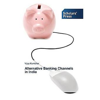 Alternative Banking Channels in India by Kumbhar Vijay