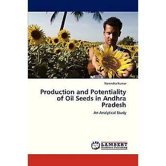 Produktion och potentialitet av oljeväxtfrö i Andhra Pradesh av Kumar Narendra