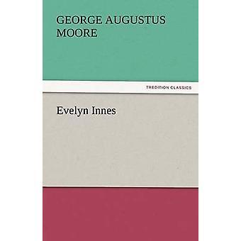 Evelyn Innes av Moore & George Augustus