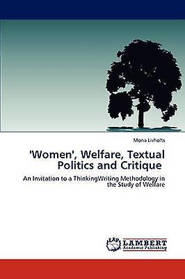 Femmes Welfare Textual Politics and Critique by Livholts & Mona