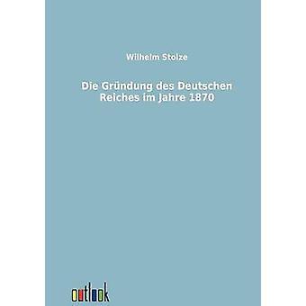 Sterven Grndung des Deutschen Reiches im Jahre 1870 door Stolze & Wilhelm
