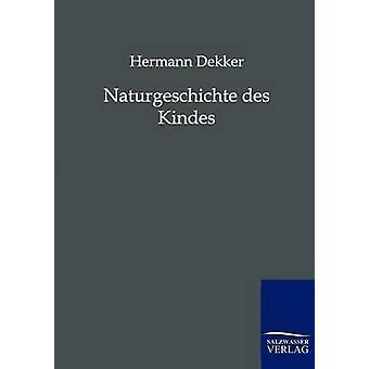Naturgeschichte des Kindes by Dekker & Hermann