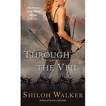 Through the Veil by Shiloh Walker - 9780425222478 Book