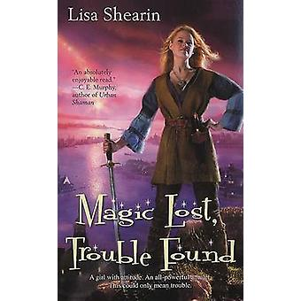 Magic Lost - Trouble Found by Lisa Shearin - 9780441015054 Book