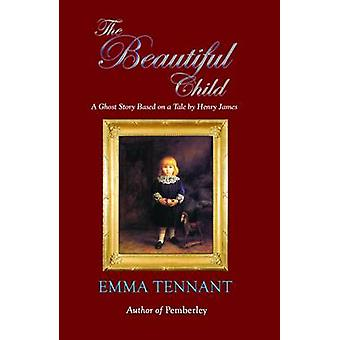 The Beautiful Child by Emma Tennant - 9780720614817 Book