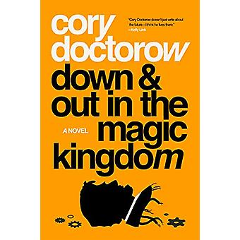 Down and Out in the Magic Kingdom by Cory Doctorow - 9781250196385 Bo