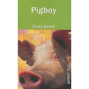Pigboy by Vicki Grant - 9781551436432 Book