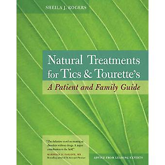 Natural Treatment for Tics and Tourette's - A Patient and Family Guide