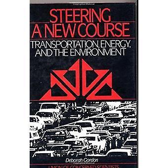 Steering a New Course by Deborah Gordon - Warren Leon - Union of Conc