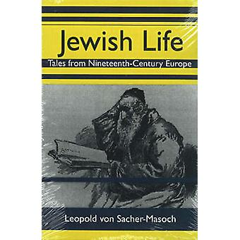 Jewish Life - Tales from Nineteenth-Century Europe by Leopold von Sach