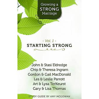 Growing a Strong Marriage - Starting Strong - Vol 1 by Amy McGowan - Jo