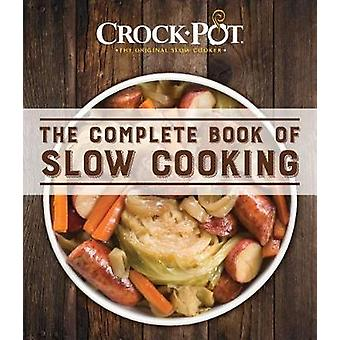 Crockpot Complete Book Slow Cooking by Ltd Publications International
