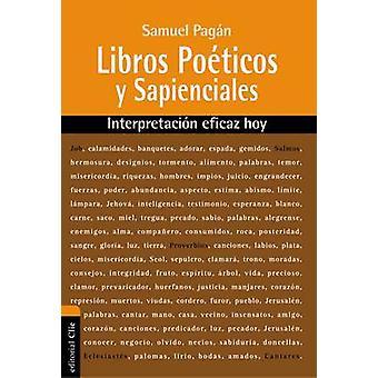 Libros Poeticos y Sapienciales - Interpretacion Eficaz Hoy by Samuel P