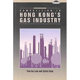 Competition in Hong Kong's Gas Industry by Pun-lee Lam - 978962201906