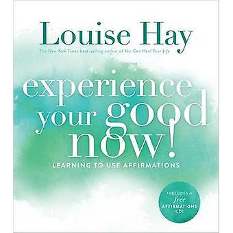 Opleve din gode nu lære at bruge bekræftelser af hø & Louise