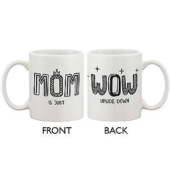 Söt keramiskt kaffekopp för mamma-mamma är bara WOW uppochner, mors dag och julklapp till mor 11oz mugg