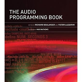 The Audio Programming Book (Hardcover) by Boulanger Richard Lazzarini Victor Mathews Max