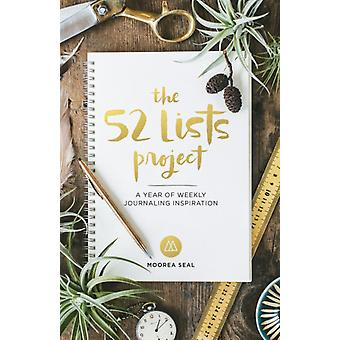 The 52 Lists Projects: A Year of Weekly Journaling Inspiration (Diary) by Seal Moorea