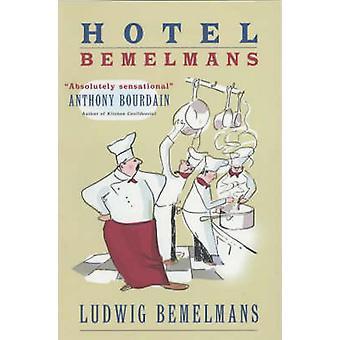 Hotel Bemelmans by Ludwig Bemelmans - Anthony Bourdain - 978009188787