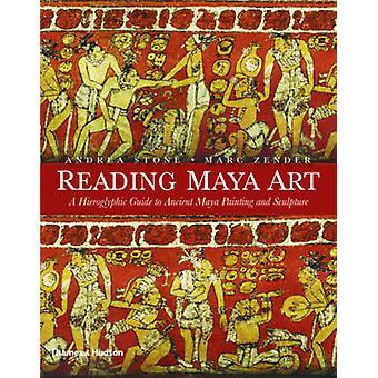 Lesen Maya Kunst - eine hieroglyphische Anleitung zum alten Maya Malerei und S