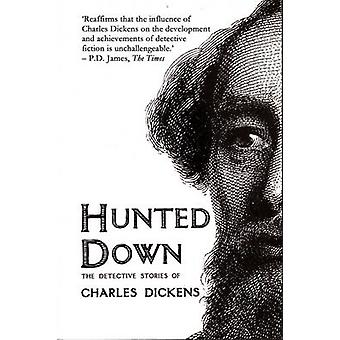 Hunted Down - The Detective Stories of Charles Dickens (4th Revised ed