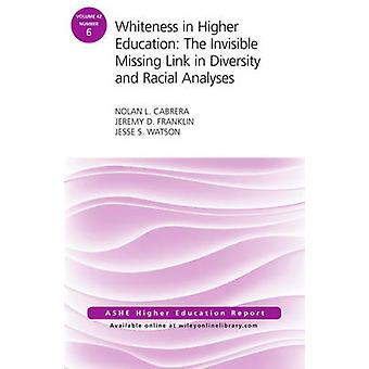 Whiteness in Higher Education - The Invisible Missing Link in Diversit