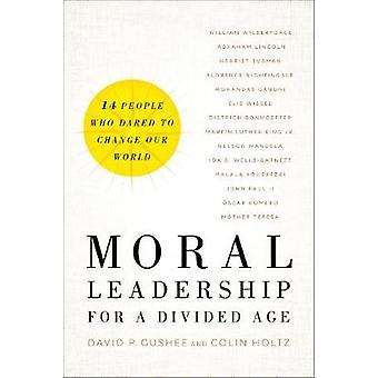 Leadership moral pour un âge divisé - quatorze personnes qui ont osé Chan