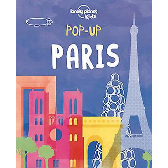 Pop-Up Paris by Lonely Planet Kids - 9781760343354 Book