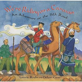 We're Riding on a Caravan by Laurie Krebs - Helen Cann - 978184686107