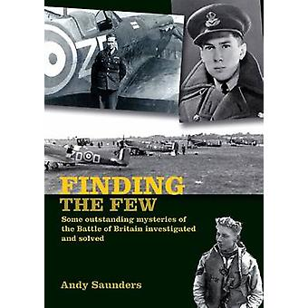 Finding the Few - Some Outstanding Mysteries of the Battle of Britain