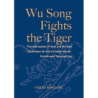 Wu Song Fights the Tiger - the Interaction of Oral and Written Traditi
