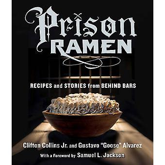 Fängelse Ramen av Clifton Collins - Gustavo '' gås '' Alvarez - 9780761