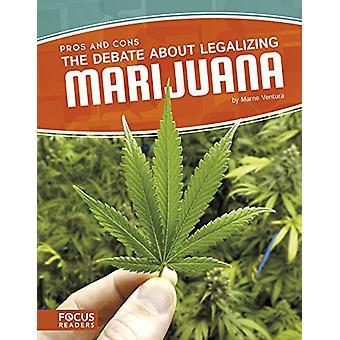 The Debate about Legalizing Marijuana by Marne Ventura - 978163517594