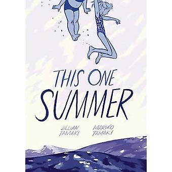 This One Summer by Jillian Tamaki - Mariko Tamaki - 9781596437746 Book