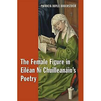 The Female Figure in Eilean Ni Chuilleanain's Poetry by Patricia Boyl