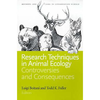 Research Techniques in Animal Ecology - Controversies and Consequences