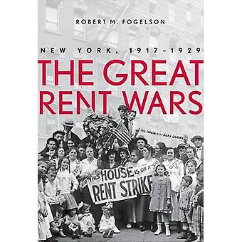 The Great Rent Wars - New York - 1917-1929 by Robert M. Fogelson - 978