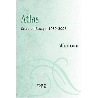 Atlas: Selected Essays, 1989-2007 (Poets on Poetry)
