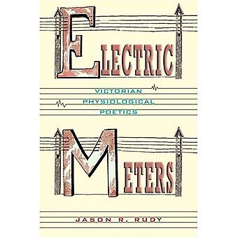 Electric Meters: Victorian Physiological Poetics