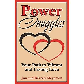 Power Snuggles: Your Path to Vibrant and Lasting Love