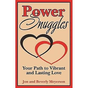 Power Snuggles: Din väg till pulserande och varaktig kärlek
