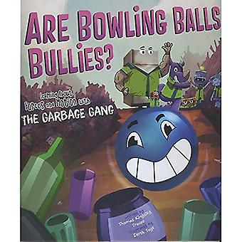 Are Bowling Balls Bullies?: Learning about Forces and Motion with the Garbage Gang (Garbage Gang's Super Science...