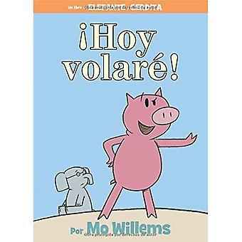 Hoy Volare! = Idag jag kommer flyga! (Elefant och Piggie bok)