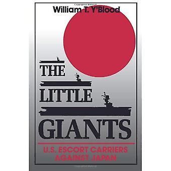 The Little Giants: U.S. Escort Carriers Against Japan